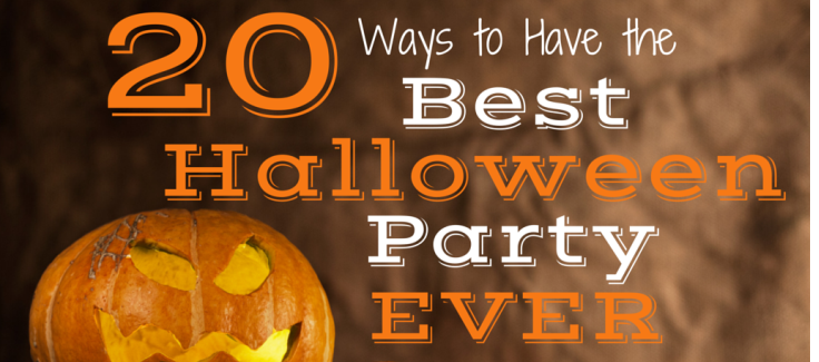 20 Ways to Have the Best Halloween Party Ever