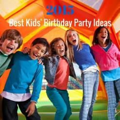 Best Kids' Birthday Party Ideas for 2015