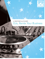 A Professional's Guide: DJs, Remix Your Business